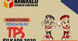Bawaslu Luhak Nan Duo Buka Peluang Sebagai Pengawas TPS